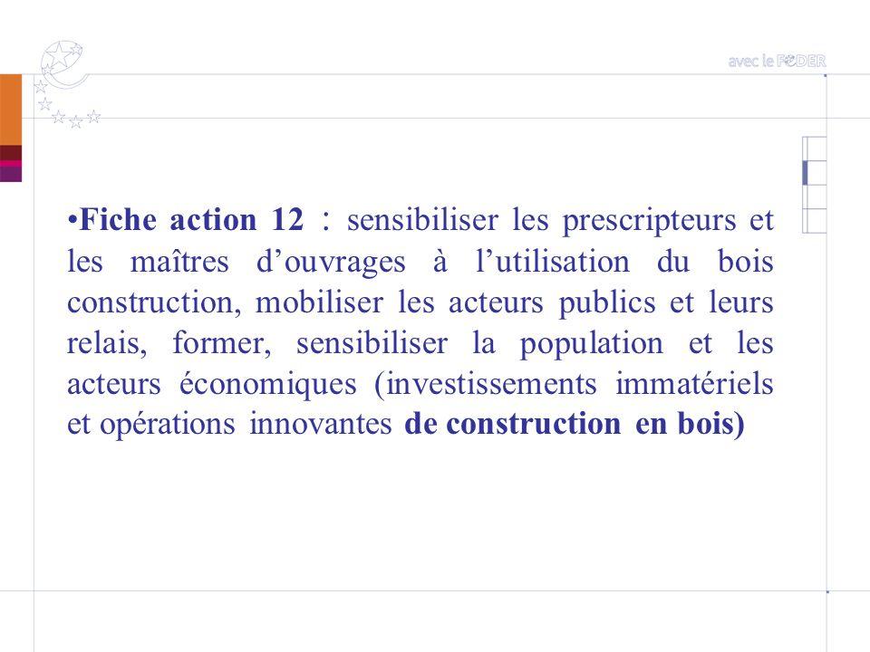Fiche action 12 : sensibiliser les prescripteurs et les maîtres douvrages à lutilisation du bois construction, mobiliser les acteurs publics et leurs