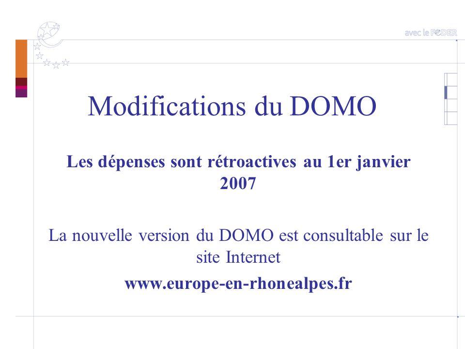 Modifications du DOMO Les dépenses sont rétroactives au 1er janvier 2007 La nouvelle version du DOMO est consultable sur le site Internet www.europe-e