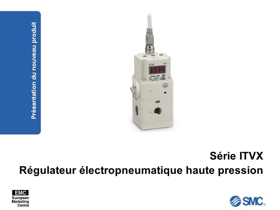 Série ITVX Régulateur électropneumatique haute pression Présentation du nouveau produit