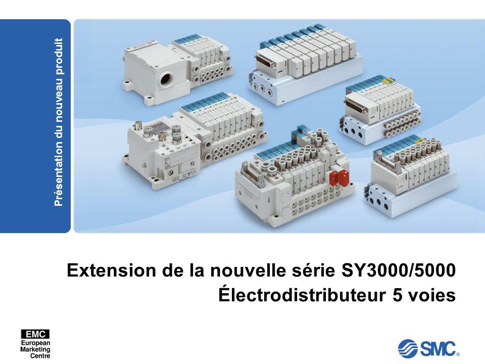 Extension de la nouvelle série SY3000/5000 Électrodistributeur 5 voies Présentation du nouveau produit