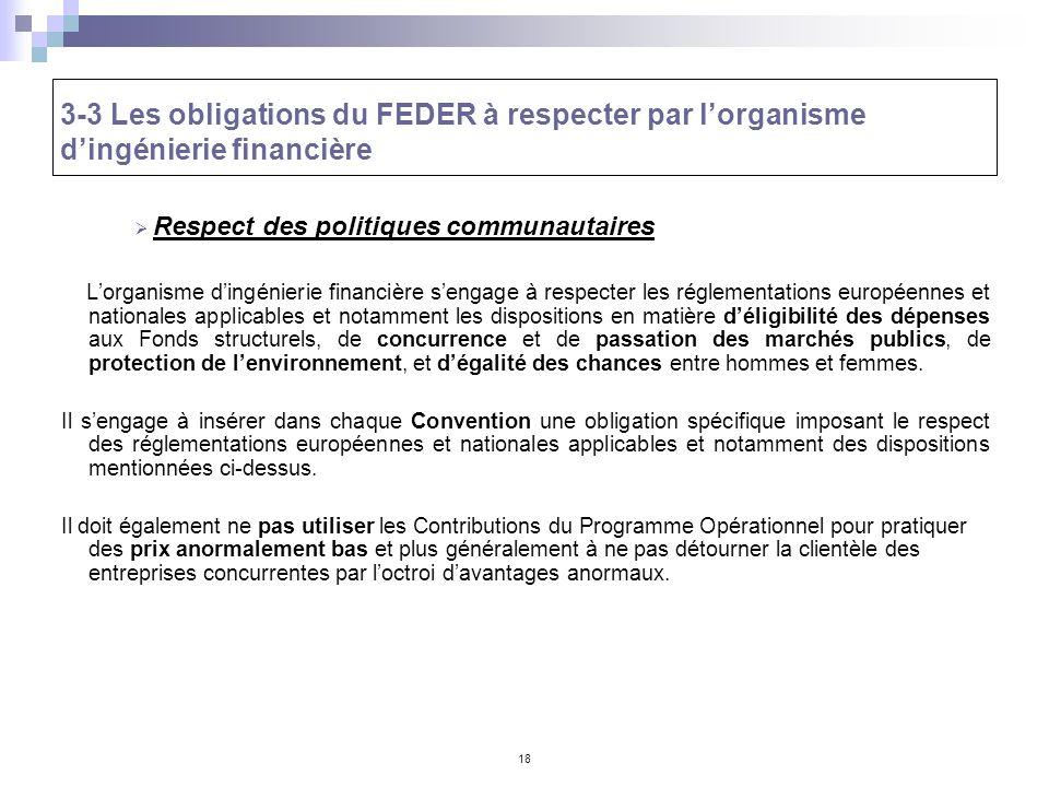 18 Respect des politiques communautaires Lorganisme dingénierie financière sengage à respecter les réglementations européennes et nationales applicabl