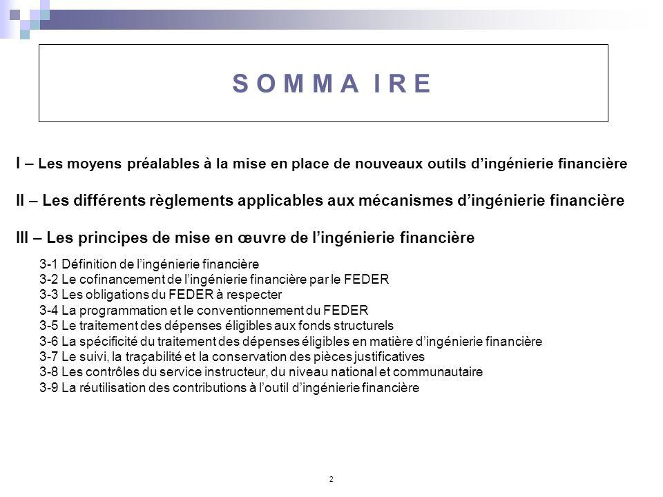 2 S O M M A I R E I – Les moyens préalables à la mise en place de nouveaux outils dingénierie financière II – Les différents règlements applicables au