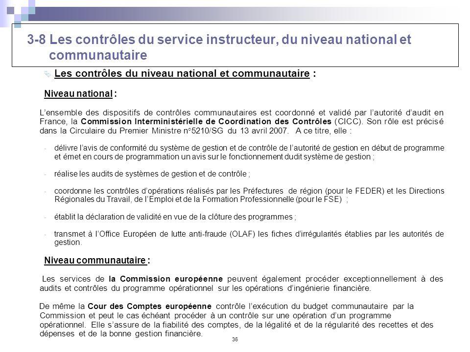 36 3-8 Les contrôles du service instructeur, du niveau national et communautaire Les contrôles du niveau national et communautaire : Niveau national :