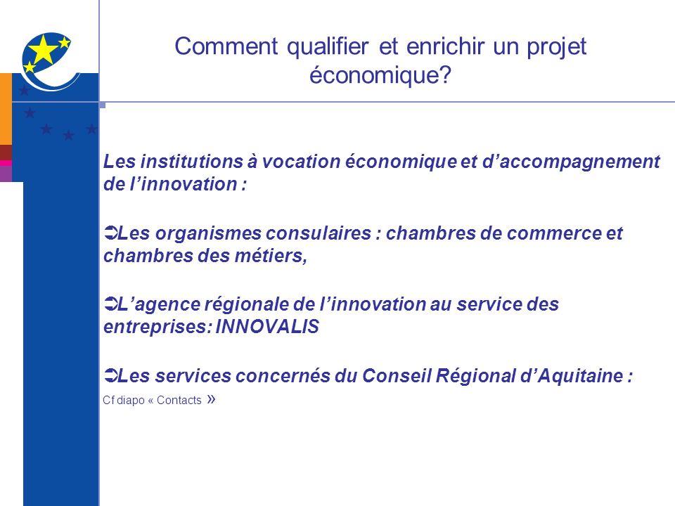 Comment qualifier et enrichir un projet économique? Les institutions à vocation économique et daccompagnement de linnovation : Les organismes consulai