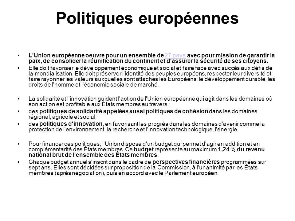 Politiques européennes L'Union européenne oeuvre pour un ensemble de 27 pays avec pour mission de garantir la paix, de consolider la réunification du