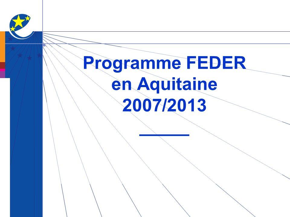 Programme FEDER en Aquitaine 2007/2013 _____