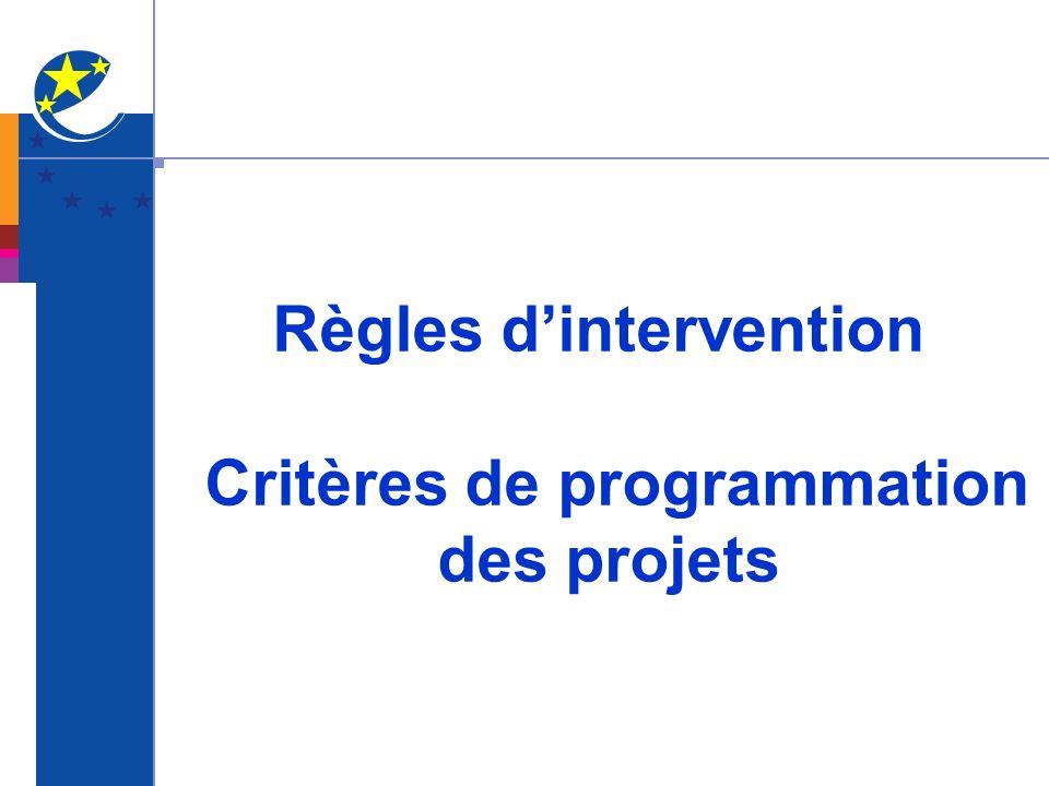 Règles dintervention Critères de programmation des projets