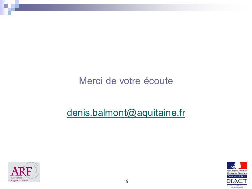 19 Merci de votre écoute denis.balmont@aquitaine.fr