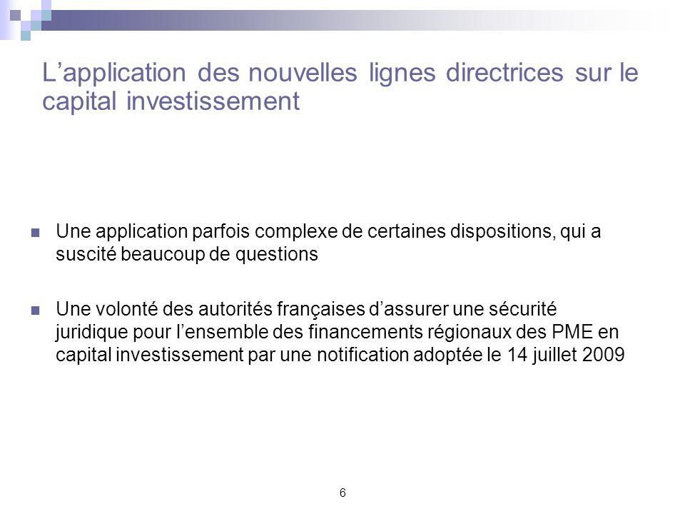 6 Lapplication des nouvelles lignes directrices sur le capital investissement Une application parfois complexe de certaines dispositions, qui a suscit