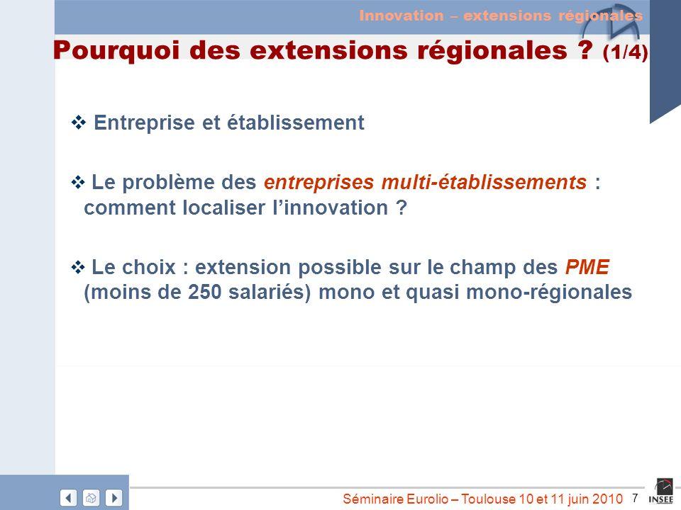 7 Séminaire Eurolio – Toulouse 10 et 11 juin 2010 Pourquoi des extensions régionales ? (1/4) Entreprise et établissement Le problème des entreprises m