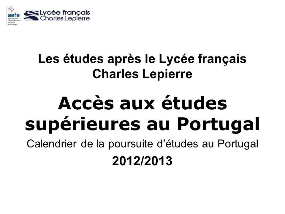Les études après le Lycée français Charles Lepierre Accès aux études supérieures au Portugal Calendrier de la poursuite détudes au Portugal 2012/2013