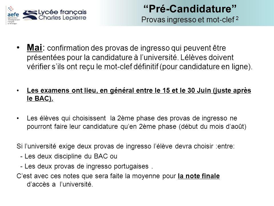 Pré-Candidature Provas ingresso et mot-clef 2 Mai: confirmation des provas de ingresso qui peuvent être présentées pour la candidature à luniversité.