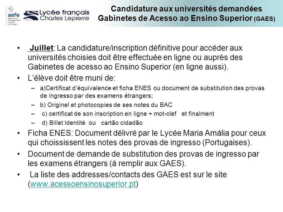 Candidature aux universités demandées Gabinetes de Acesso ao Ensino Superior (GAES) Juillet: La candidature/inscription définitive pour accéder aux un