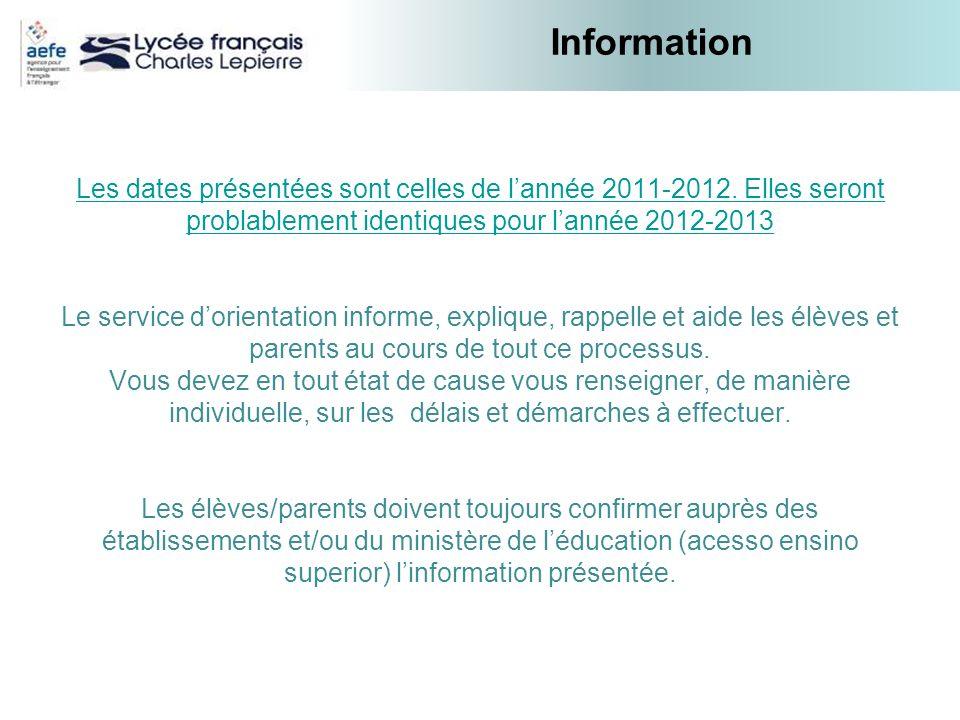 Information Les dates présentées sont celles de lannée 2011-2012. Elles seront problablement identiques pour lannée 2012-2013 Le service dorientation