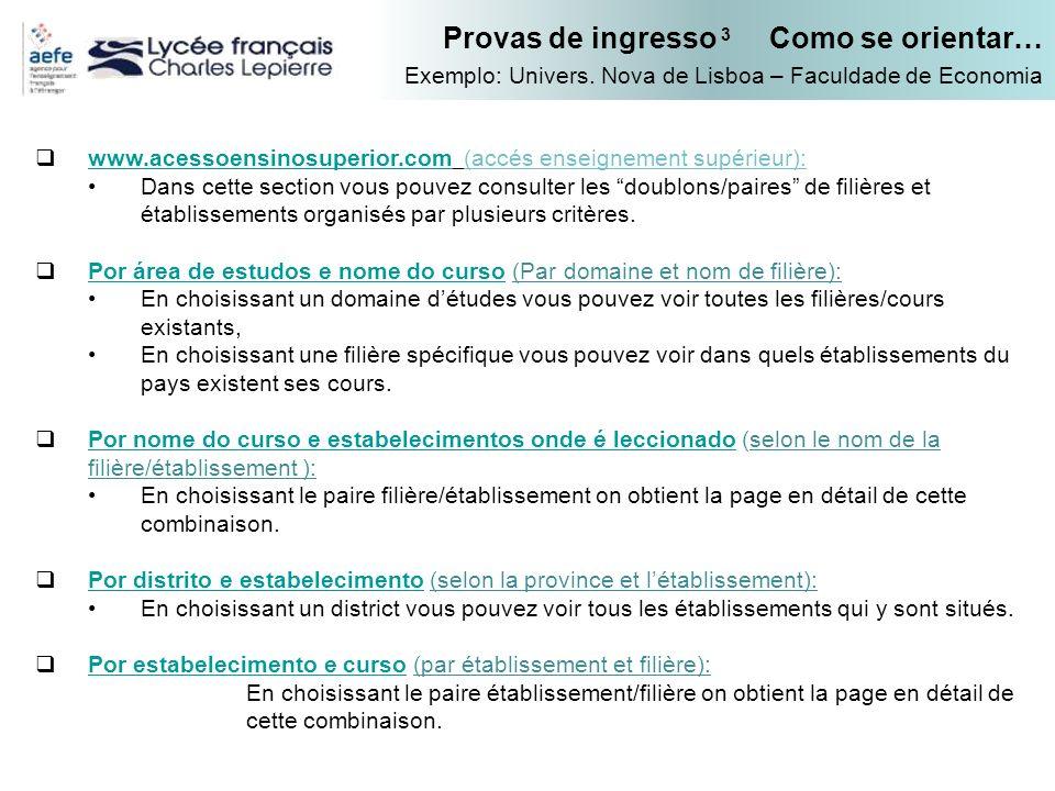 www.acessoensinosuperior.com (accés enseignement supérieur): www.acessoensinosuperior.com Dans cette section vous pouvez consulter les doublons/paires