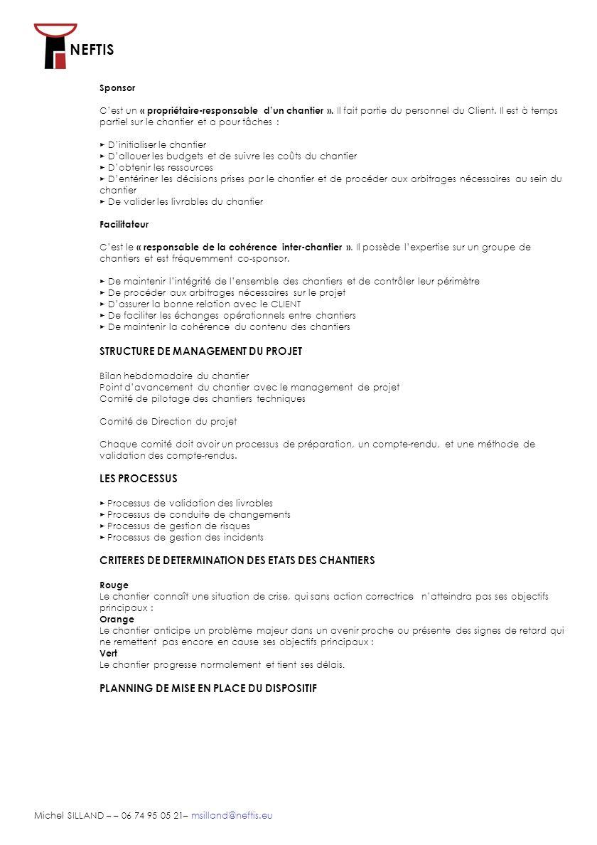 NEFTIS Michel SILLAND – – 06 74 95 05 21– msilland@neftis.eu Sponsor Cest un « propriétaire-responsable dun chantier ». Il fait partie du personnel du