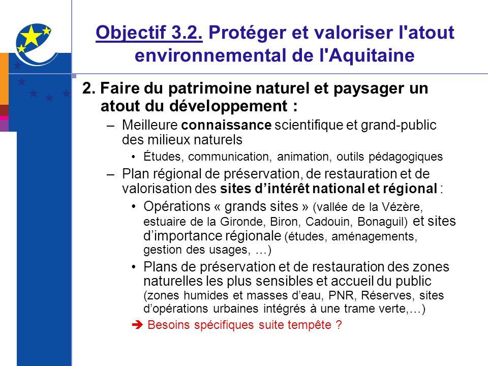 Objectif 3.2. Protéger et valoriser l'atout environnemental de l'Aquitaine 2. Faire du patrimoine naturel et paysager un atout du développement : –Mei