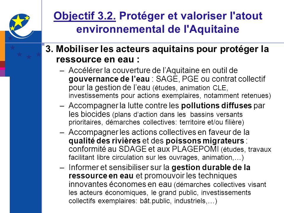 Objectif 3.2. Protéger et valoriser l'atout environnemental de l'Aquitaine 3. Mobiliser les acteurs aquitains pour protéger la ressource en eau : –Acc