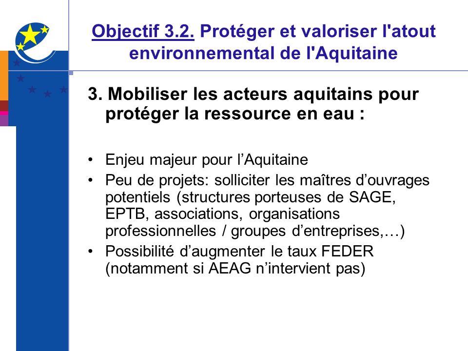 Objectif 3.2. Protéger et valoriser l'atout environnemental de l'Aquitaine 3. Mobiliser les acteurs aquitains pour protéger la ressource en eau : Enje