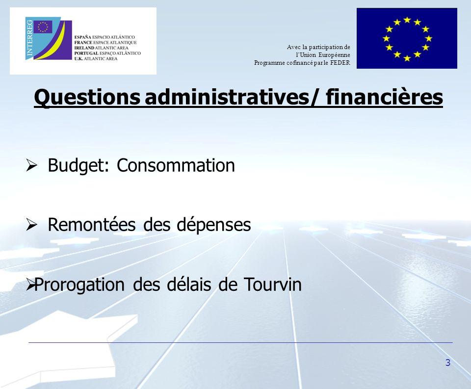 3 Questions administratives/ financières Budget: Consommation Remontées des dépenses Prorogation des délais de Tourvin Avec la participation de lUnion