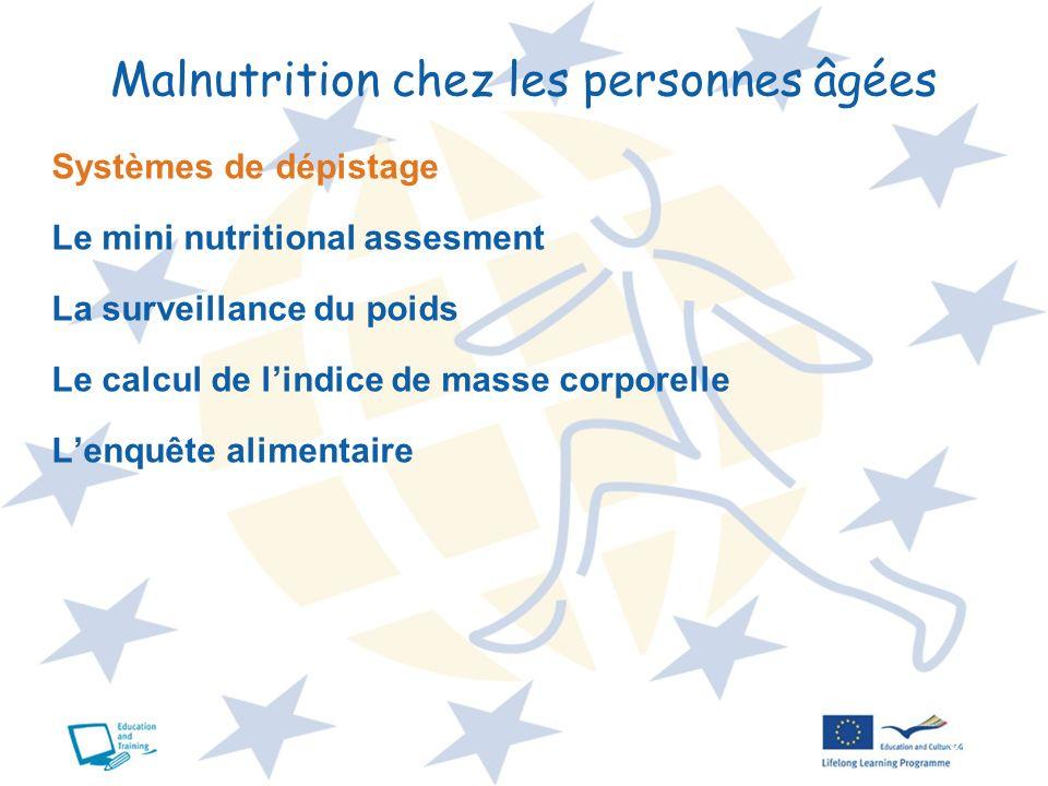 9 Malnutrition chez les personnes âgées Systèmes de dépistage Le mini nutritional assesment La surveillance du poids Le calcul de lindice de masse cor
