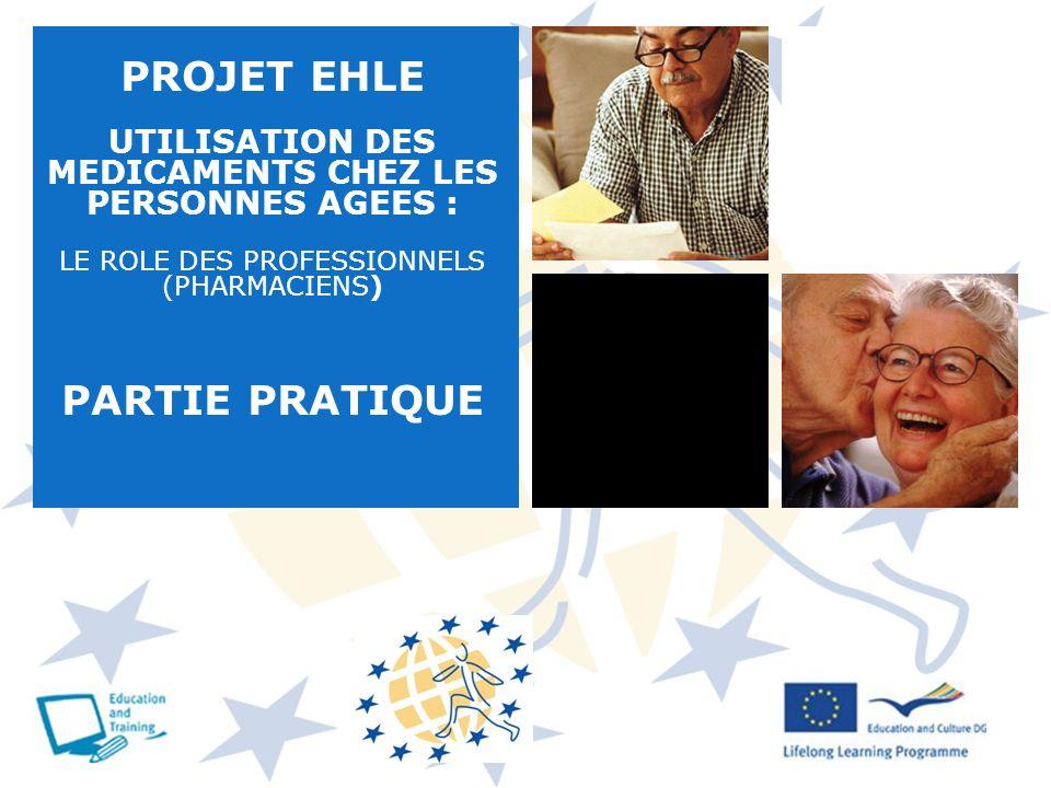 PROJET EHLE UTILISATION DES MEDICAMENTS CHEZ LES PERSONNES AGEES : LE ROLE DES PROFESSIONNELS (PHARMACIENS) PARTIE PRATIQUE