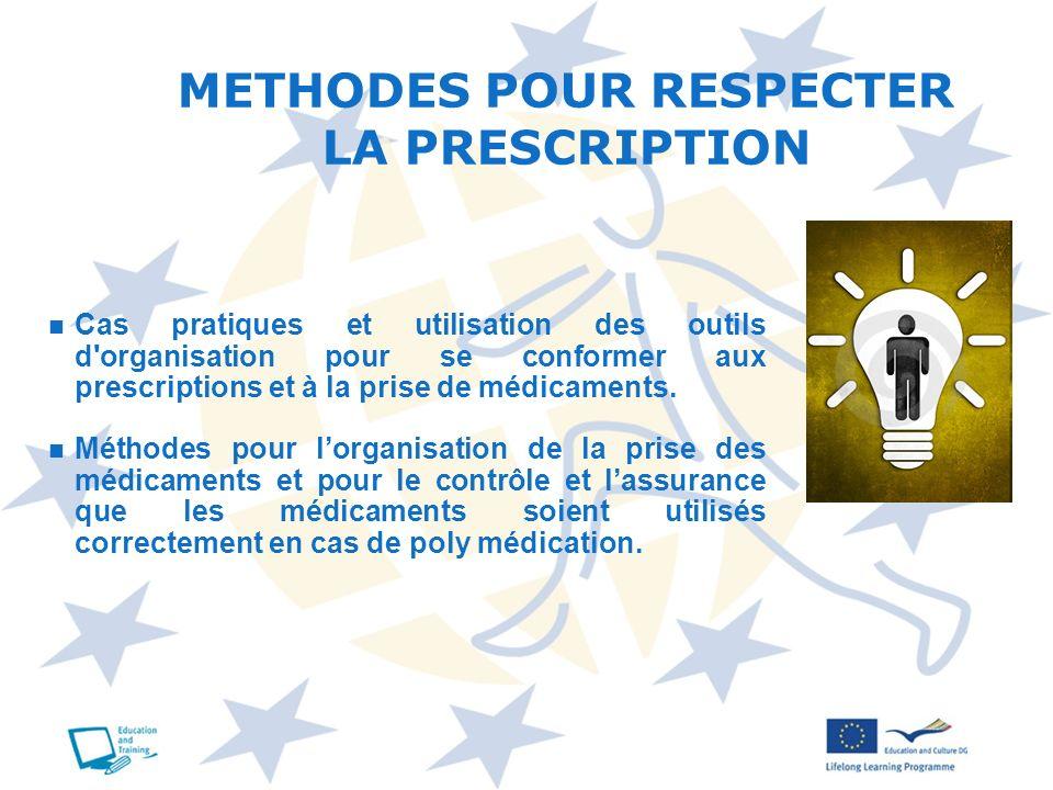 METHODES POUR RESPECTER LA PRESCRIPTION Cas pratiques et utilisation des outils d'organisation pour se conformer aux prescriptions et à la prise de mé