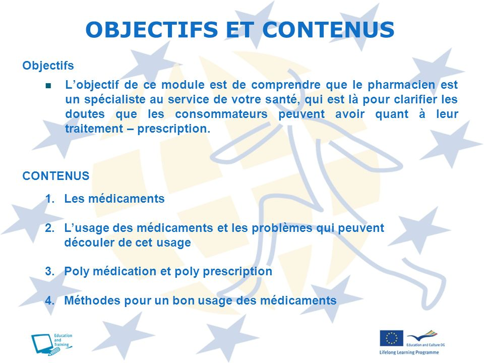Lobjectif de ce module est de comprendre que le pharmacien est un spécialiste au service de votre santé, qui est là pour clarifier les doutes que les