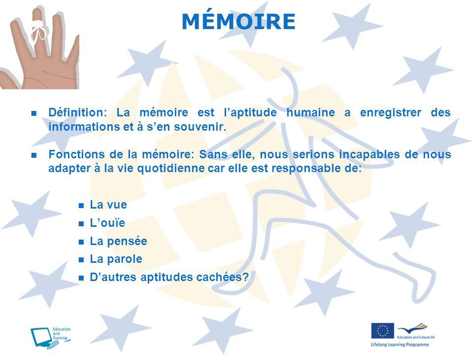 Définition: La mémoire est laptitude humaine a enregistrer des informations et à sen souvenir. Fonctions de la mémoire: Sans elle, nous serions incapa