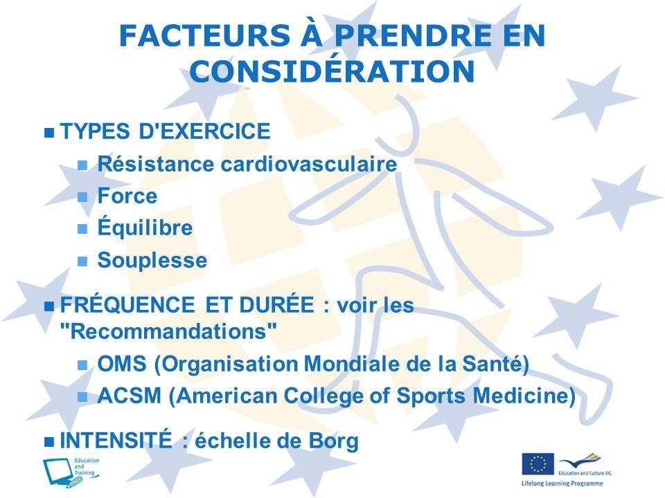 TYPES D'EXERCICE Résistance cardiovasculaire Force Équilibre Souplesse FRÉQUENCE ET DURÉE : voir les