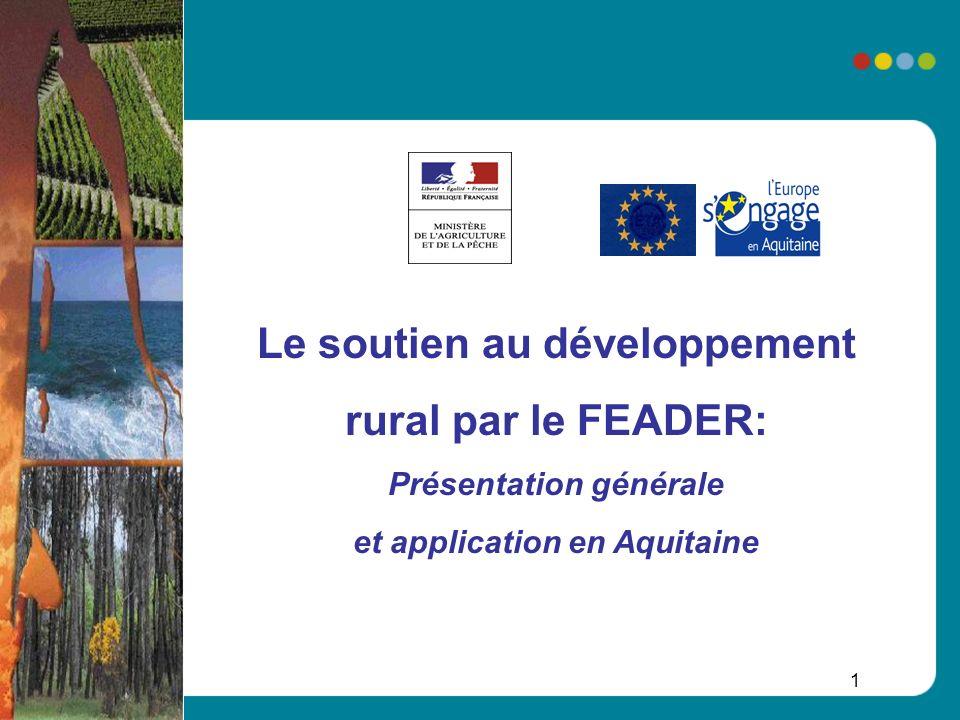 1 Le soutien au développement rural par le FEADER: Présentation générale et application en Aquitaine