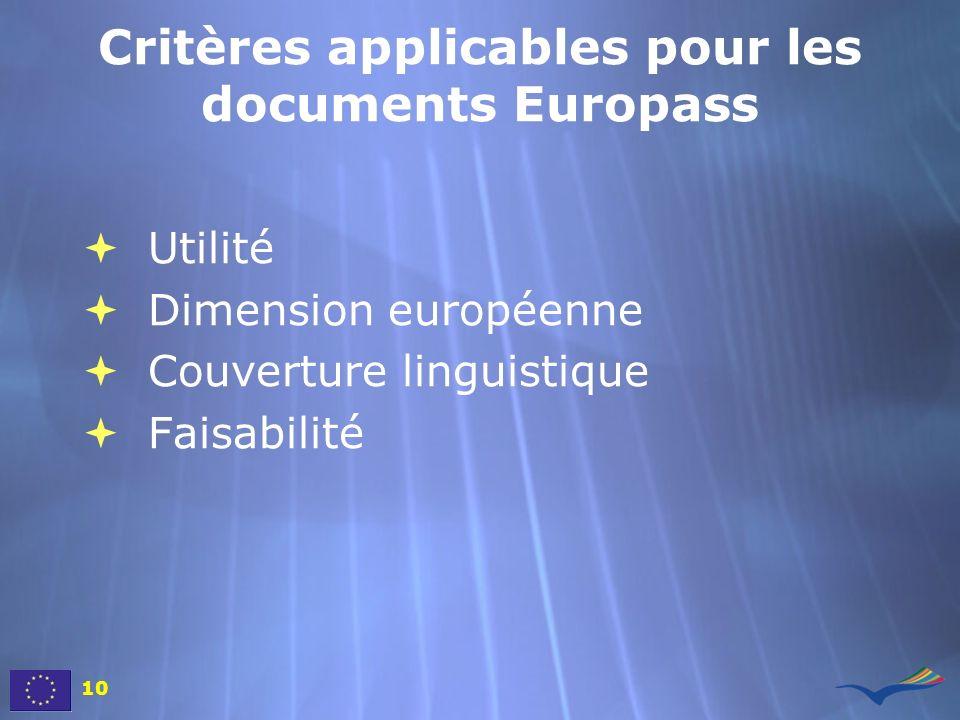 Critères applicables pour les documents Europass Utilité Dimension européenne Couverture linguistique Faisabilité Utilité Dimension européenne Couvert