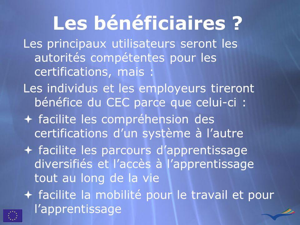 Les bénéficiaires ? Les principaux utilisateurs seront les autorités compétentes pour les certifications, mais : Les individus et les employeurs tirer
