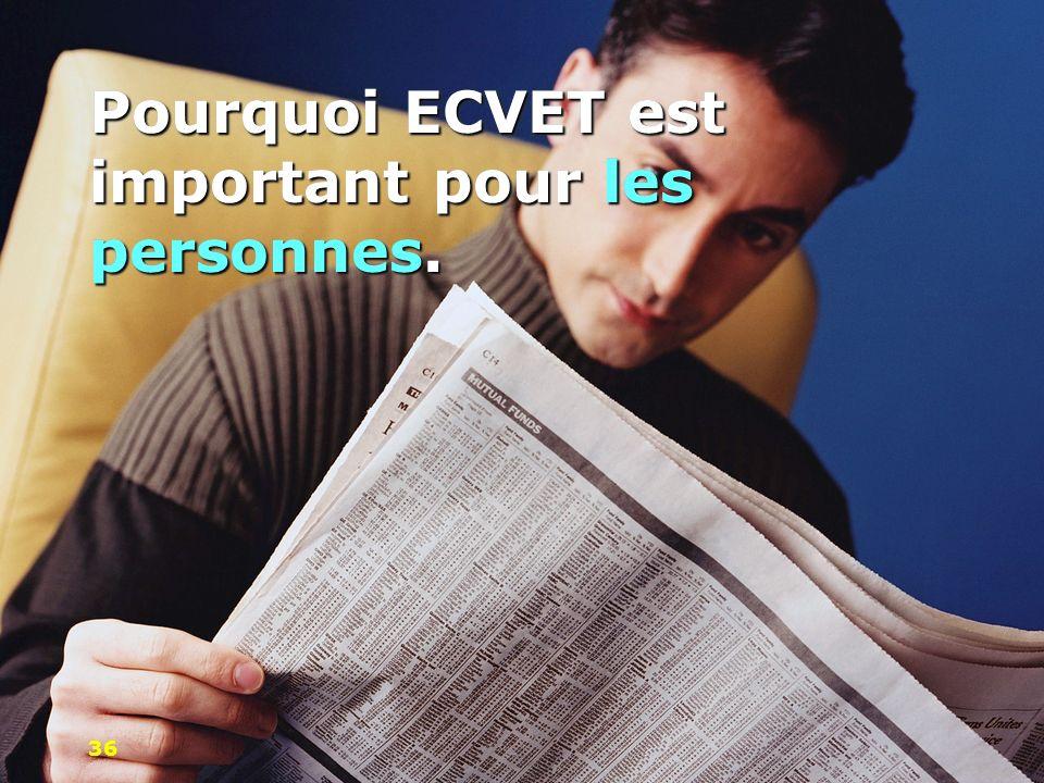Pourquoi ECVET est important pour les personnes. 36