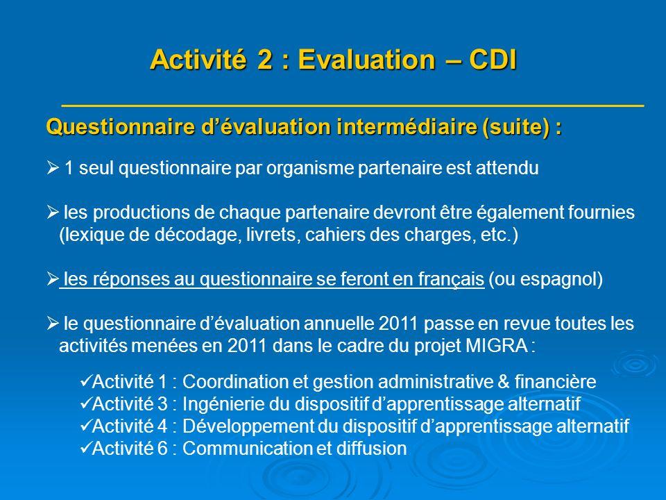 Questionnaire dévaluation intermédiaire (suite) : 1 seul questionnaire par organisme partenaire est attendu les productions de chaque partenaire devro