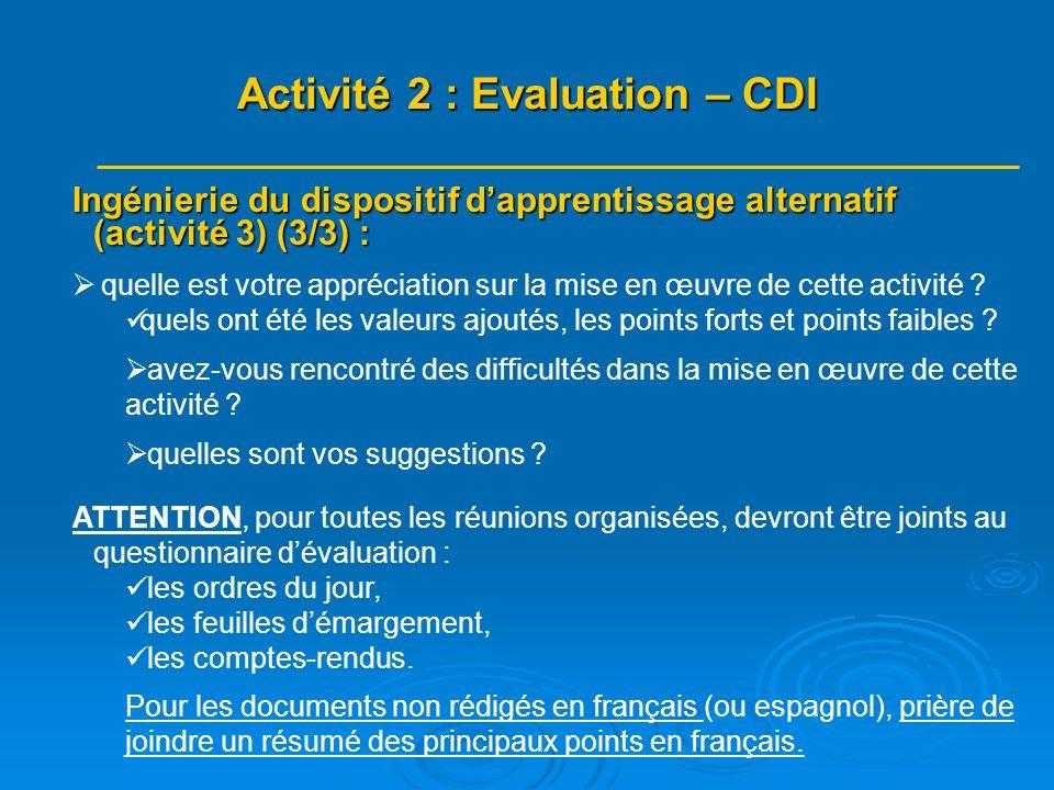 Ingénierie du dispositif dapprentissage alternatif (activité 3) (3/3) : quelle est votre appréciation sur la mise en œuvre de cette activité ? quels o