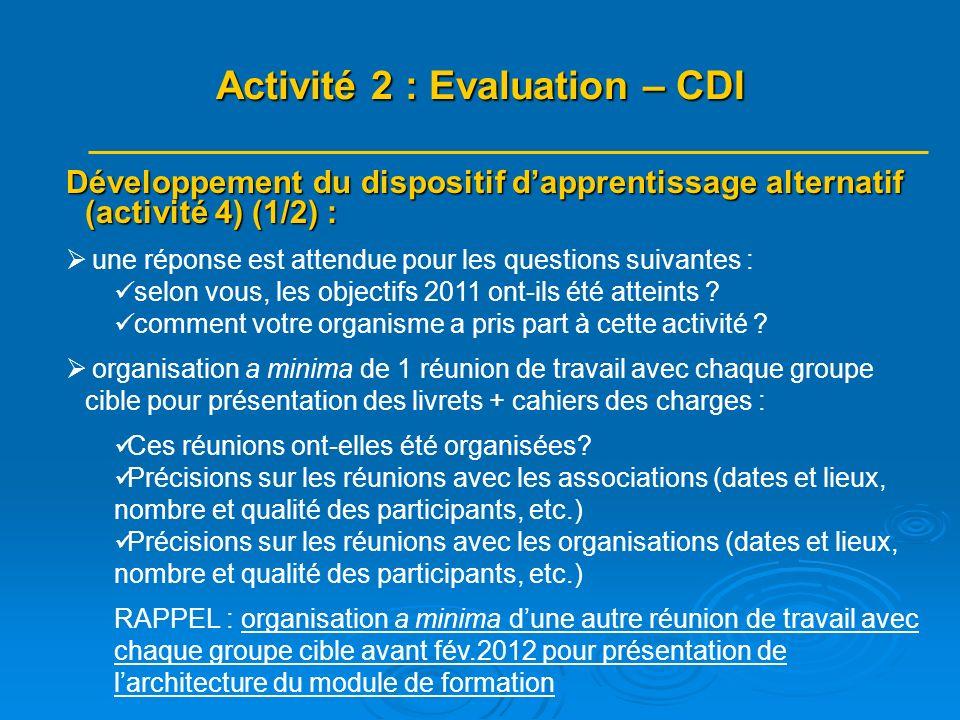 Développement du dispositif dapprentissage alternatif (activité 4) (1/2) : une réponse est attendue pour les questions suivantes : selon vous, les obj