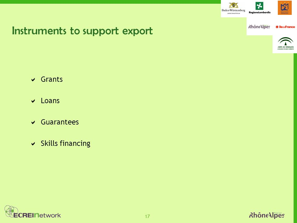 17 Instruments to support export Grants Loans Guarantees Skills financing