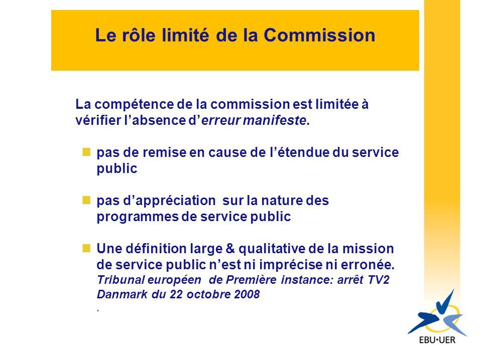 Le rôle limité de la Commission La compétence de la commission est limitée à vérifier labsence derreur manifeste.