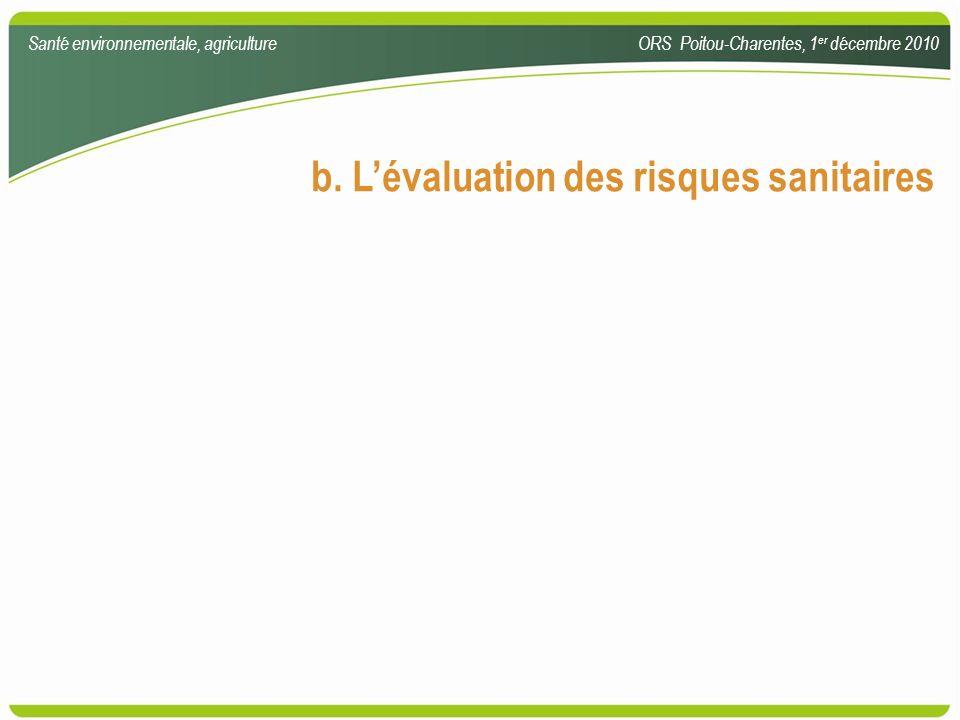 b. Lévaluation des risques sanitaires Santé environnementale, agricultureORS Poitou-Charentes, 1 er décembre 2010