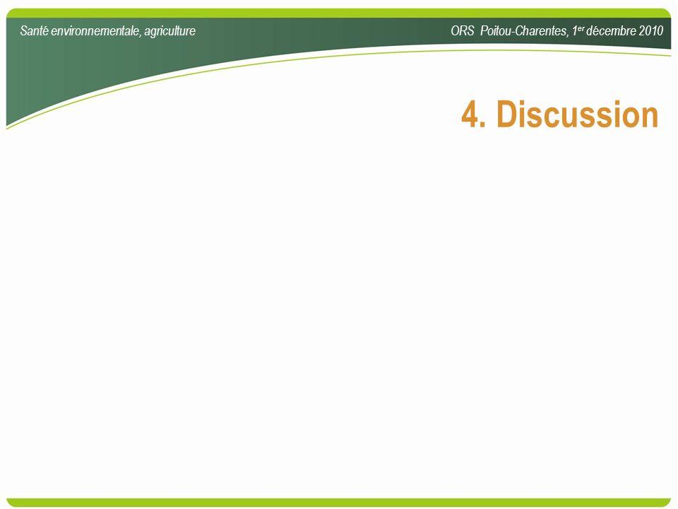 4. Discussion Santé environnementale, agricultureORS Poitou-Charentes, 1 er décembre 2010