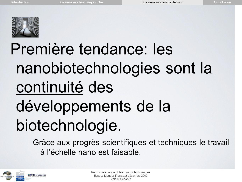 Rencontres du vivant: les nanobiotechnologies Espace Mendès France, 2 décembre 2009 Valérie Sabatier Première tendance: les nanobiotechnologies sont l