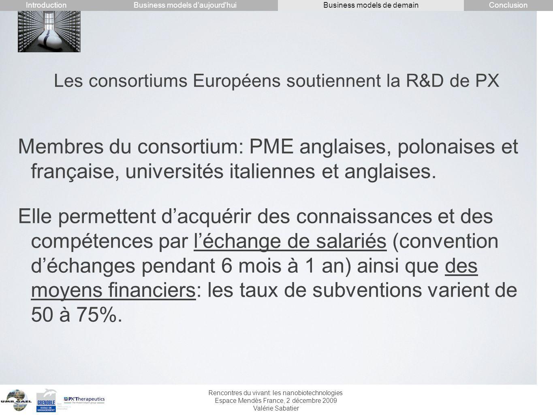Rencontres du vivant: les nanobiotechnologies Espace Mendès France, 2 décembre 2009 Valérie Sabatier Les consortiums Européens soutiennent la R&D de P