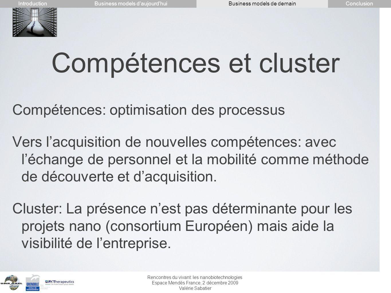 Rencontres du vivant: les nanobiotechnologies Espace Mendès France, 2 décembre 2009 Valérie Sabatier Compétences et cluster Compétences: optimisation