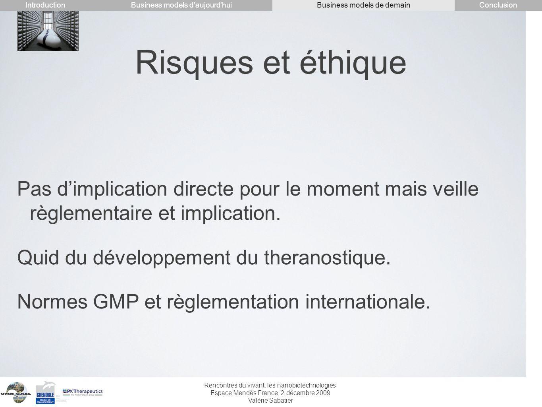 Rencontres du vivant: les nanobiotechnologies Espace Mendès France, 2 décembre 2009 Valérie Sabatier Risques et éthique Pas dimplication directe pour