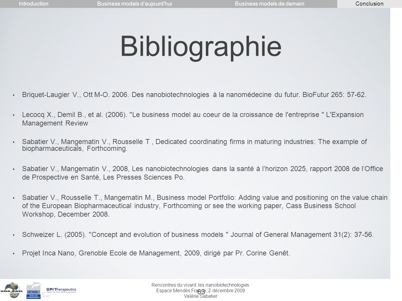 Rencontres du vivant: les nanobiotechnologies Espace Mendès France, 2 décembre 2009 Valérie Sabatier 63 Bibliographie Briquet-Laugier V., Ott M-O. 200