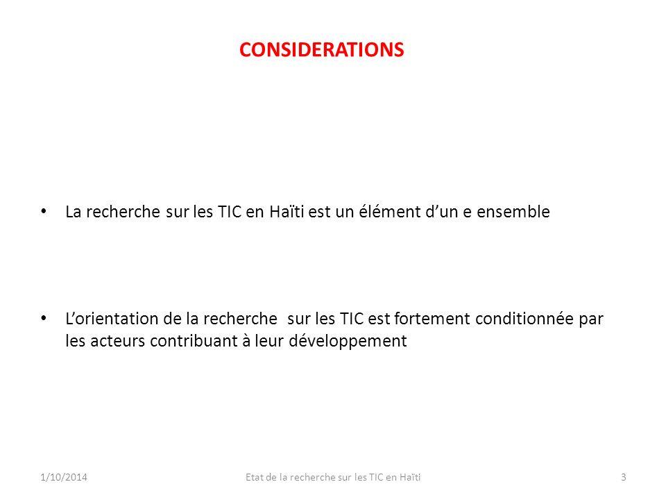 CONSIDERATIONS La recherche sur les TIC en Haïti est un élément dun e ensemble Lorientation de la recherche sur les TIC est fortement conditionnée par