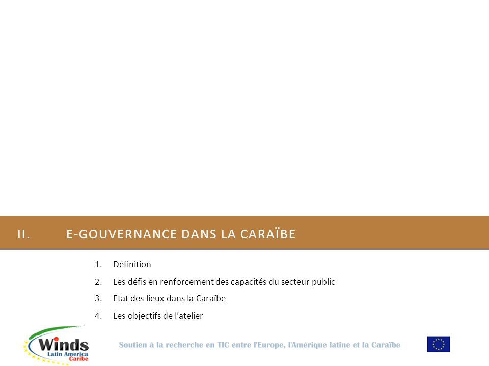 TIC POUR LE RENFORCEMENT DES CAPACITÉS Le Volet E-gouvernance – Définition et acteurs clés Good governance is perhaps the single most important factor in eradicating poverty and promoting development Kofi A.
