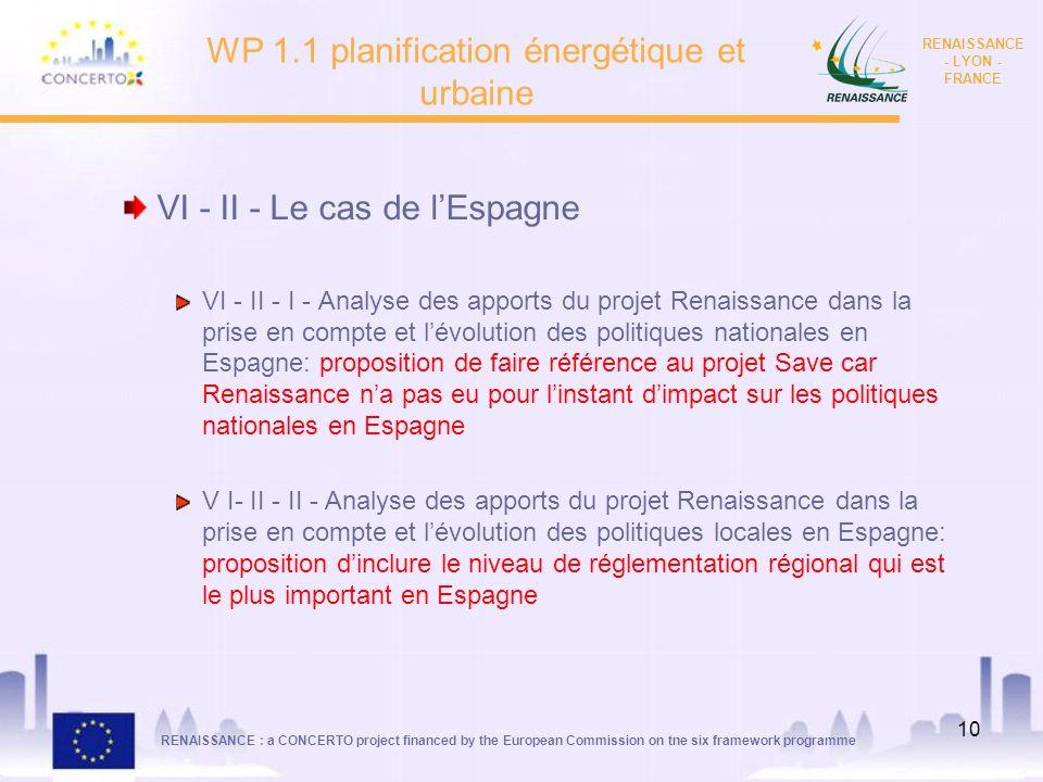 RENAISSANCE : a CONCERTO project financed by the European Commission on tne six framework programme RENAISSANCE - LYON - FRANCE 10 WP 1.1 planificatio