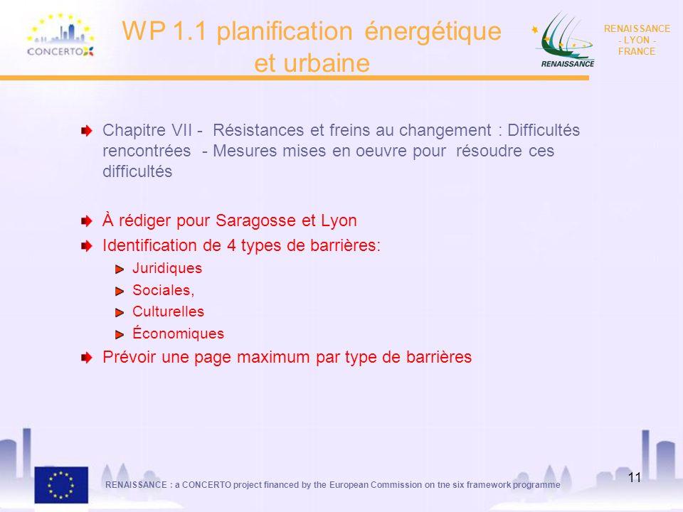 RENAISSANCE : a CONCERTO project financed by the European Commission on tne six framework programme RENAISSANCE - LYON - FRANCE 11 WP 1.1 planificatio